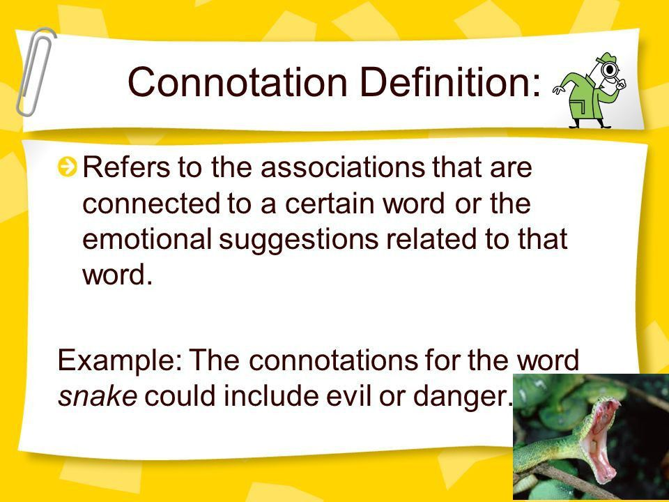 Connotation Definition: Refers to the associations that are ...