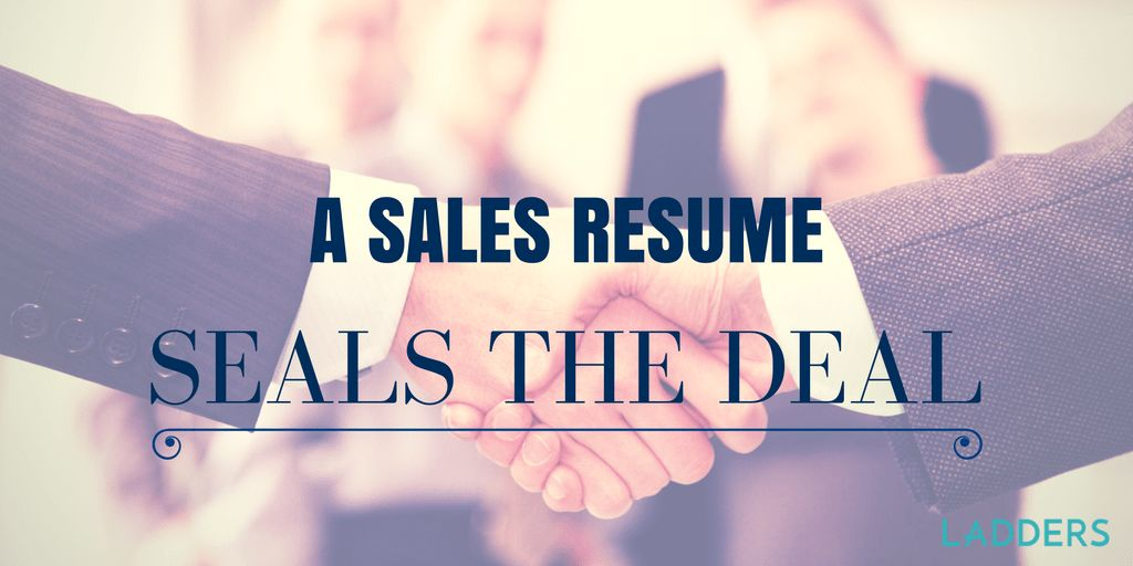 A Sales Resume Seals the Deal | Ladders