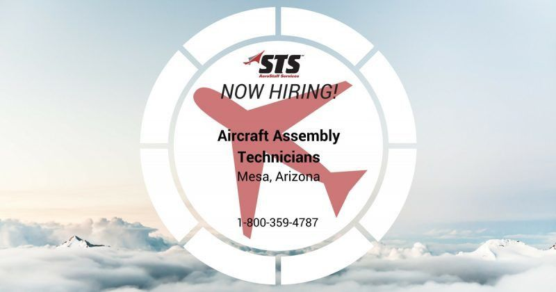 STS is Now Offering Aircraft Assembly Technician Jobs in Mesa, Arizona
