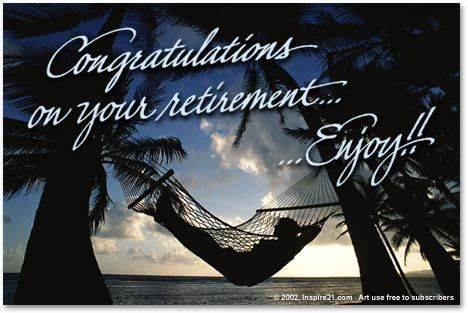 Congratulations On Your Retirement....Enjoy!!!   Greeting's To You ...