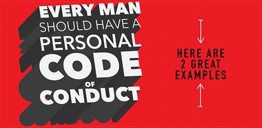 Every Man Should Have a Personal Code of Conduct: Here are 2 Great ...