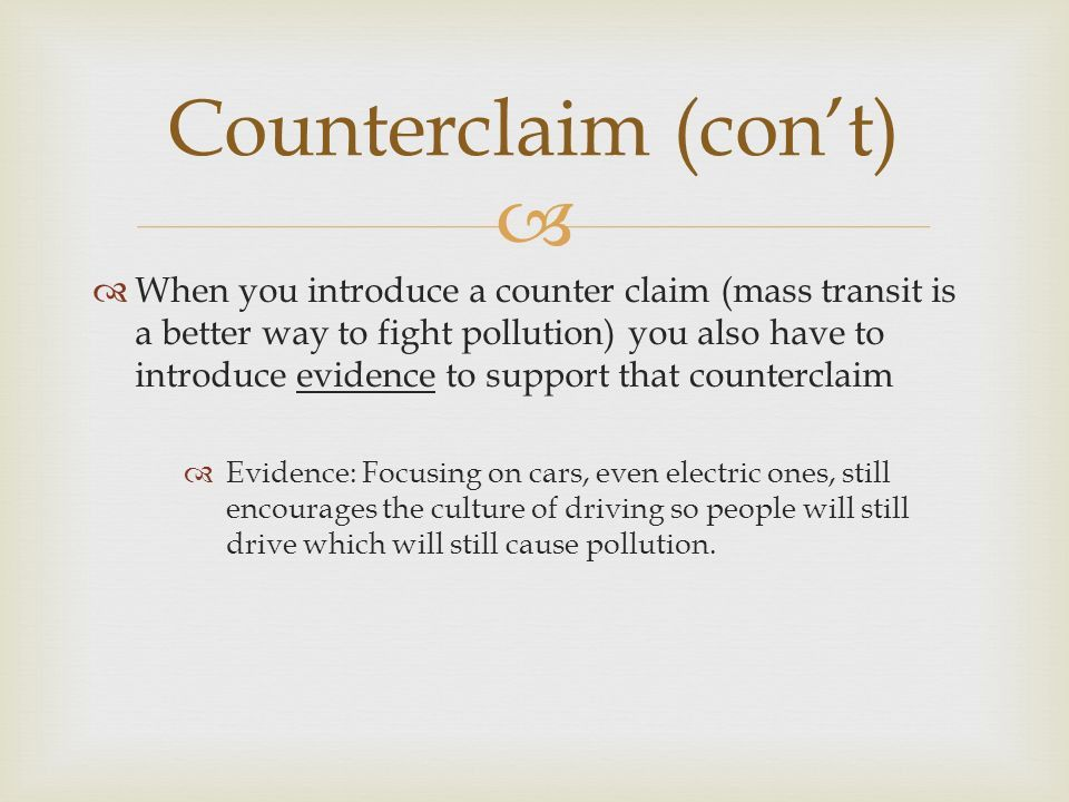 A counterclaim is a claim that argues or disagrees with the thesis ...