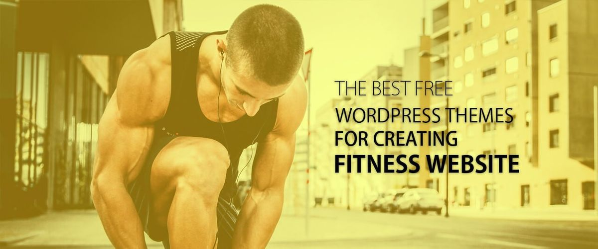 Best FREE Responsive Fitness WordPress Themes & Templates 2017