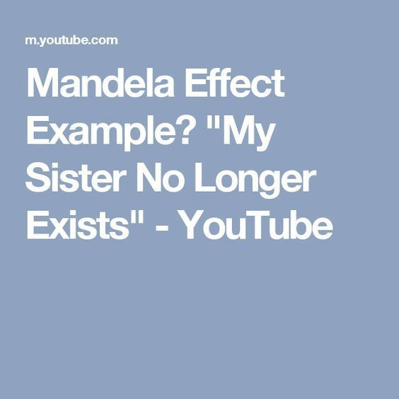 "Mandela Effect Example? ""My Sister No Longer Exists"" - YouTube ..."