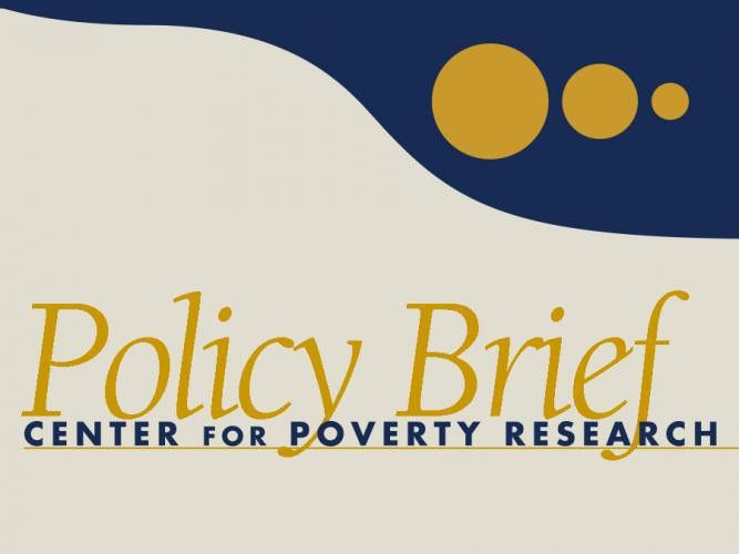 Policy Briefs - UC Davis Center for Poverty Research