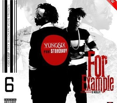 Yung6ix - For Example ft. Stonebwoy (Prod by E-Kelly) (download + ...