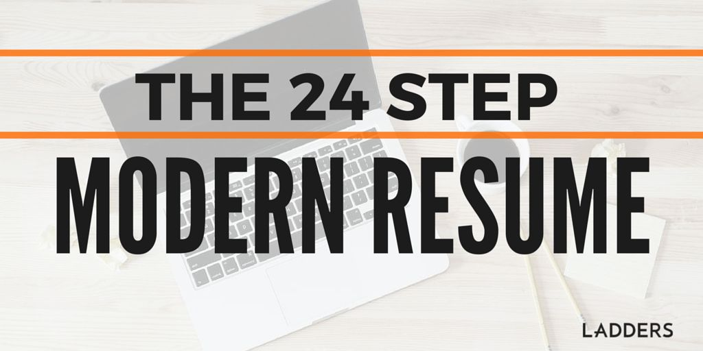 The 24-step Modern Resume | Ladders