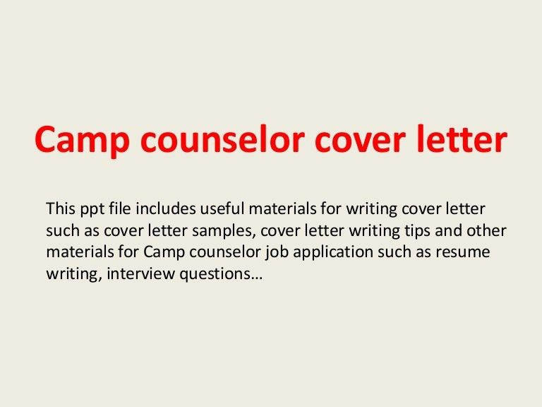 campcounselorcoverletter-140221191947-phpapp01-thumbnail-4.jpg?cb=1393010414