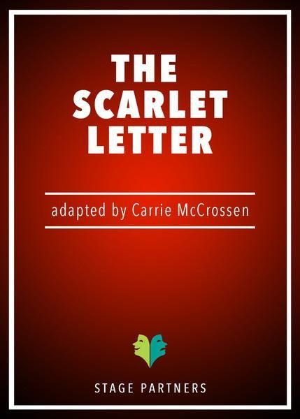 THE SCARLET LETTER a drama adapted by Carrie McCrossen – Stage ...