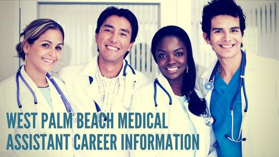 Medical Assistant Career Information - Greater West Palm Beach ...