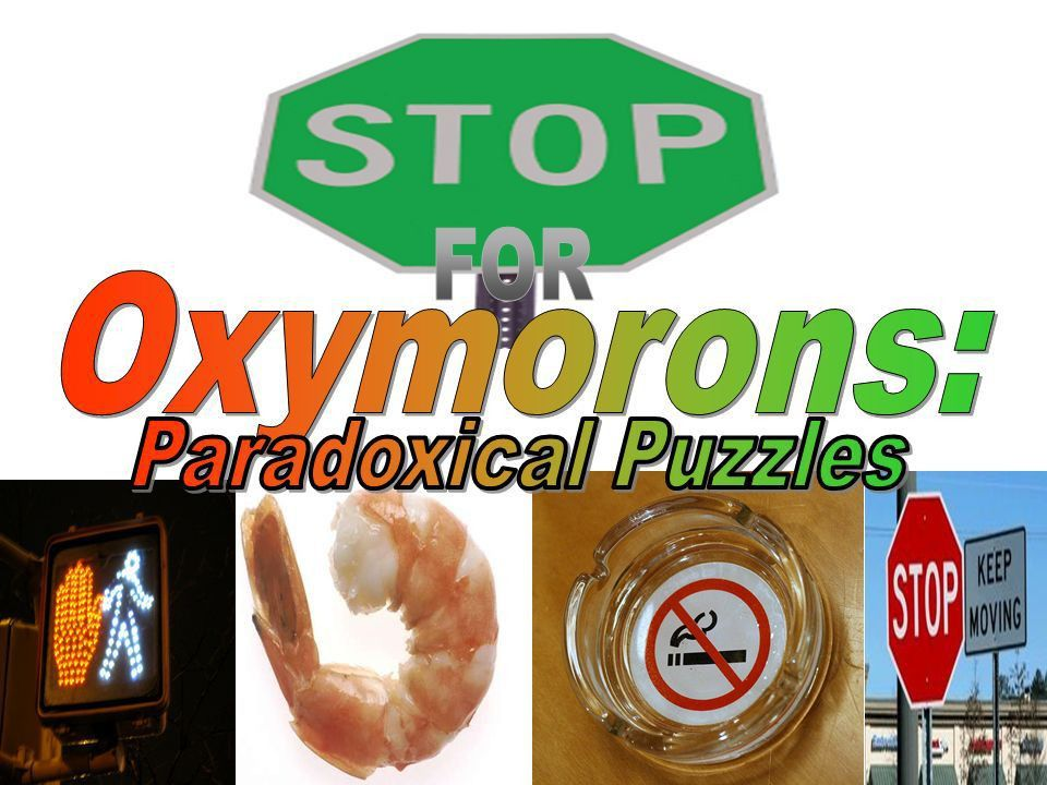 Oxymoron a combination of words that have opposite or very ...
