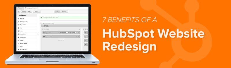 7 Astounding Benefits of A HubSpot Website Redesign