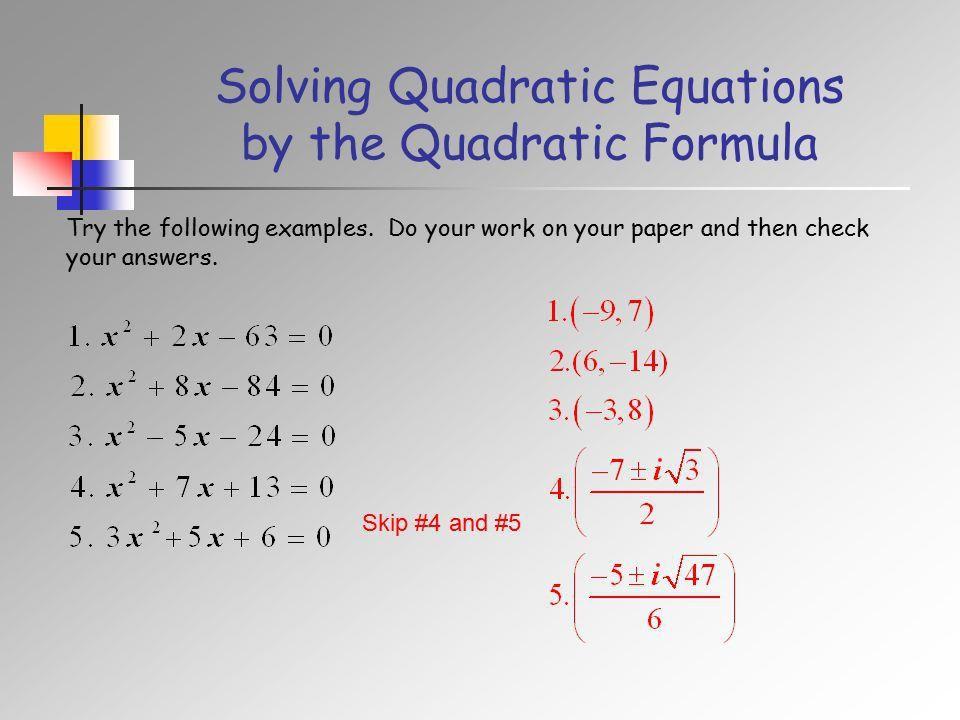 Entry Task. Solving Quadratic Equations by the Quadratic Formula ...