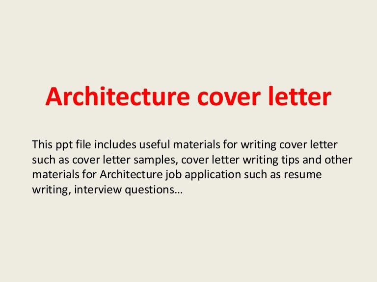 architecturecoverletter-140305033349-phpapp01-thumbnail-4.jpg?cb=1393990453