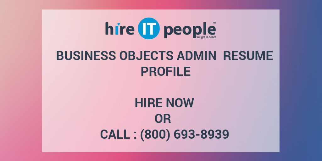 Business Objects Admin Resume Profile - Hire IT People - We get IT ...