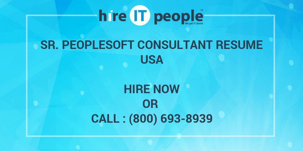 Sr. PeopleSoft Consultant Resume - Hire IT People - We get IT done