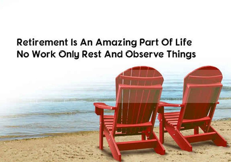 35+ Quotes About Retirement - It is A Time For A New Adventure ...