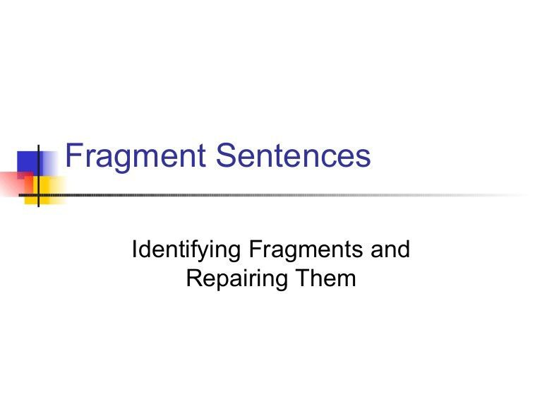 Fragments notes powerpoint