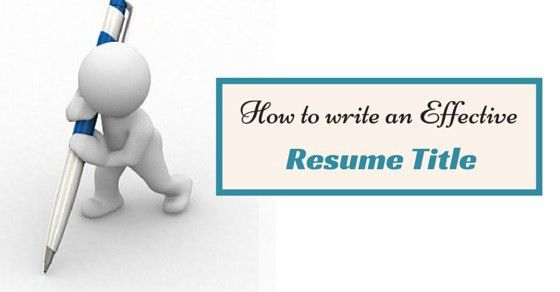 How to Write an Effective Resume Title: Awesome Guide - WiseStep
