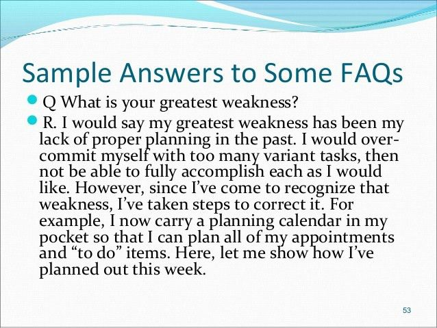 31 SAMPLE ANSWER FOR GREATEST WEAKNESS, FOR ANSWER SAMPLE WEAKNESS ...