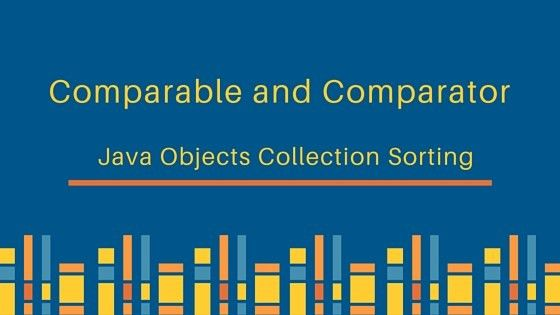 Comparable and Comparator in Java Example - JournalDev