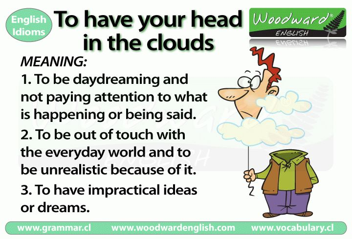 Have your head in the clouds – Idiom Meaning | Woodward English