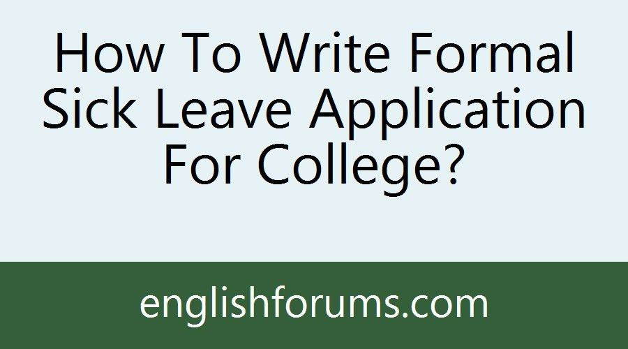 How To Write Formal Sick Leave Application For College?