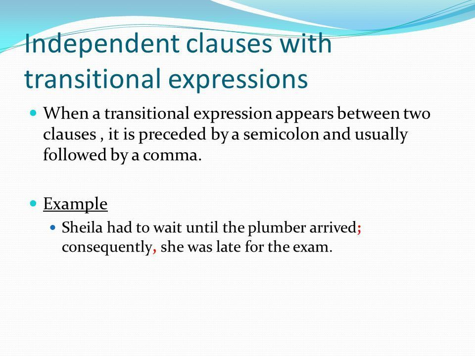 By: Ethan E. and Rob D.. Independent Clauses Use semicolons to ...