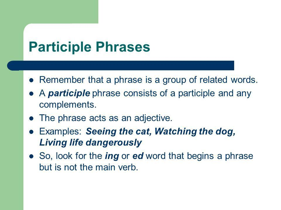 Participles and Participle Phrases - ppt video online download