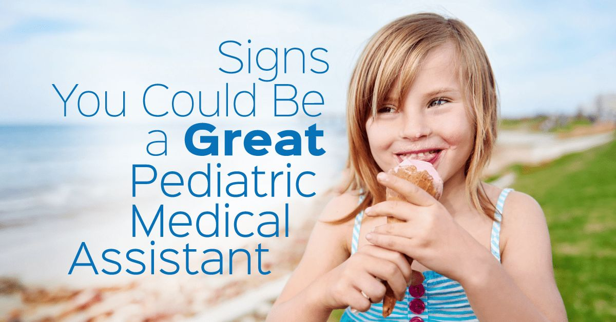 4 Qualities Every Pediatric Medical Assistant Needs