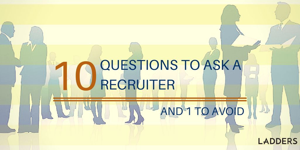 10 questions to ask a recruiter (and 1 to avoid) | Ladders