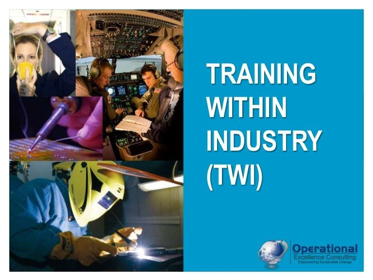 Overview of Training Within Industry (TWI) by Operational Excellence …