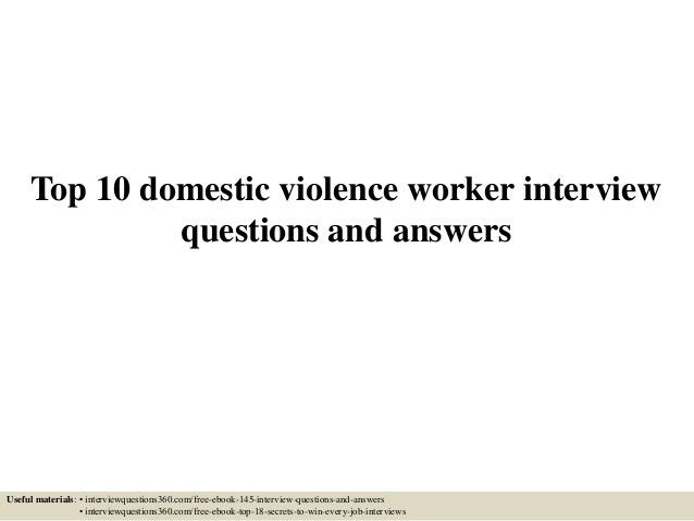 top-10-domestic-violence -worker-interview-questions-and-answers-1-638.jpg?cb=1504877713