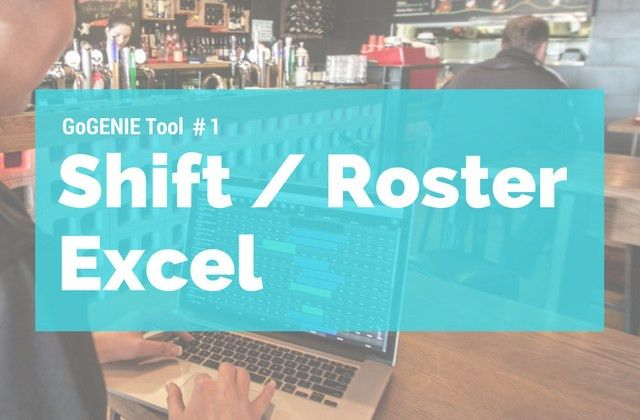 Quick Tool #1: FREE Shift Roster Template - GoGenie Blog