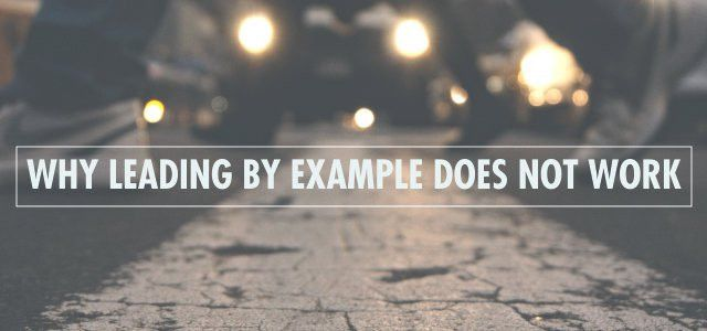 Why Leading by Example Does NOT Work | ChurchPlants