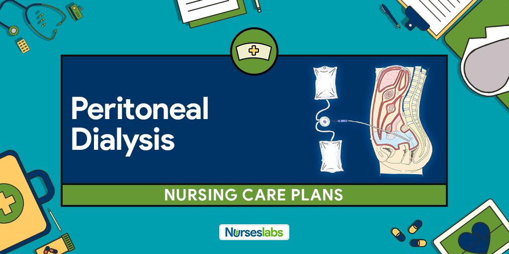 6 Peritoneal Dialysis Nursing Care Plans • Nurseslabs