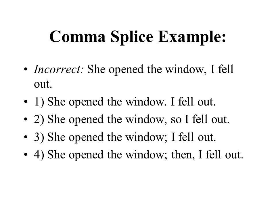 Commas and periods. definitions A comma splice occurs when only a ...