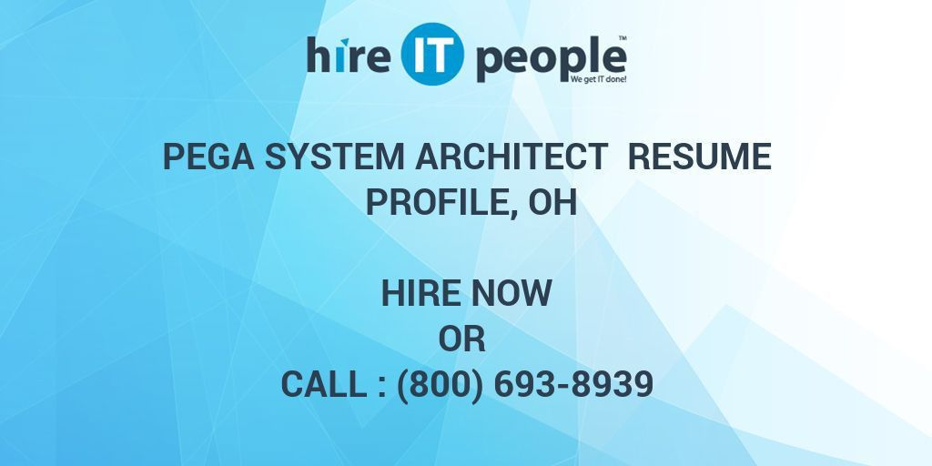 Pega System Architect Resume Profile, OH - Hire IT People - We get ...