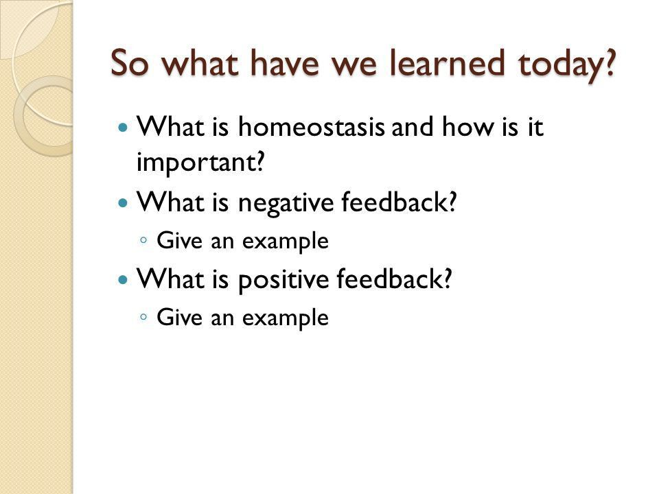 Objectives To understand homeostasis in more depth. To compare and ...