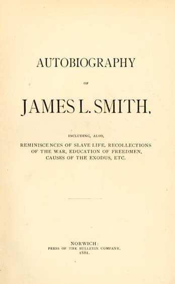 James Lindsay Smith. Autobiography of James L. Smith, Including ...