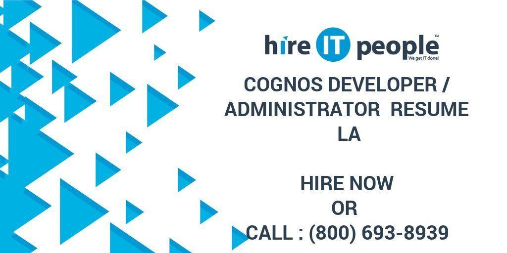 Cognos Developer /Administrator Resume LA - Hire IT People - We ...