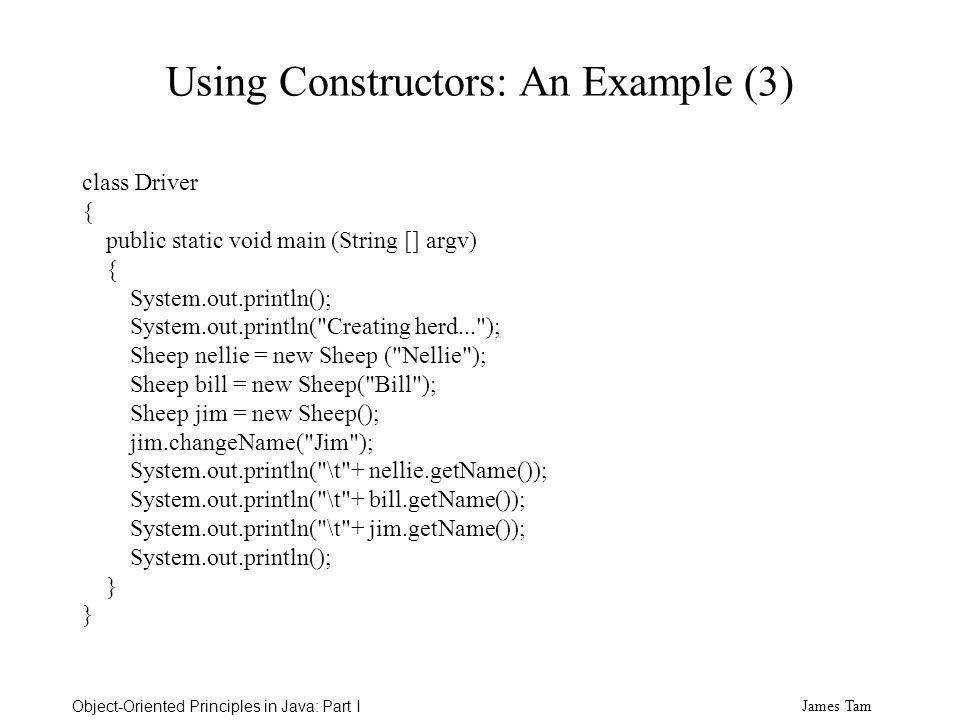 James Tam Object-Oriented Principles in Java: Part I Encapsulation ...