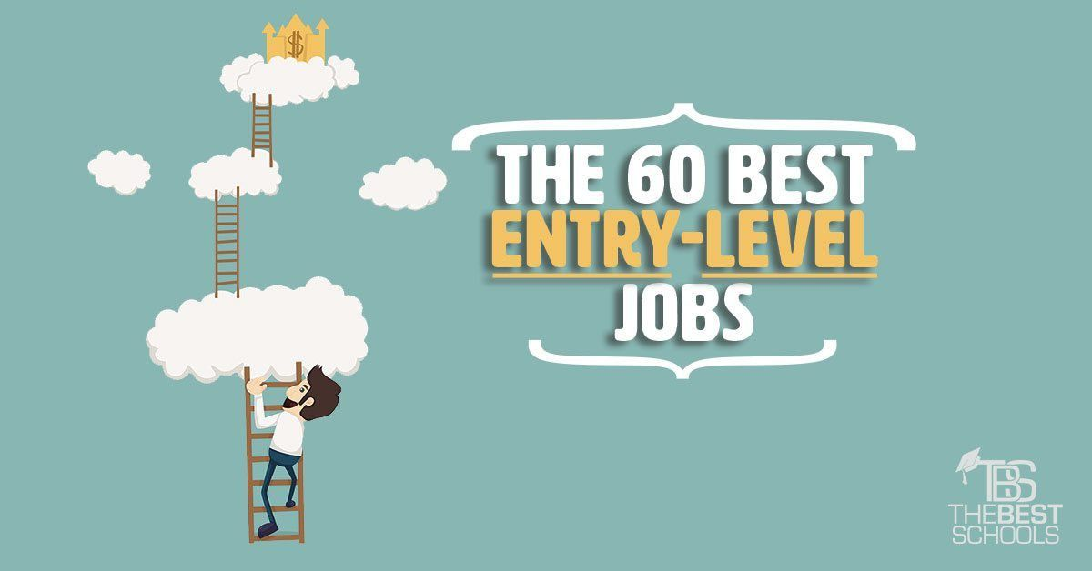 The 60 Best Entry-Level Jobs | The Best Schools