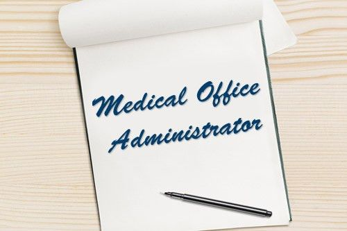 Medical Office Administrator Salary and Job Duties |
