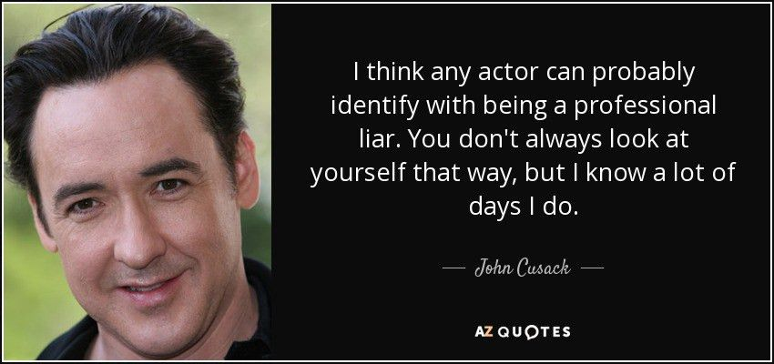 John Cusack quote: I think any actor can probably identify with ...