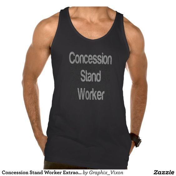 Concession Stand Worker Extraordinaire Tanks Tank Tops | Zazzle ...