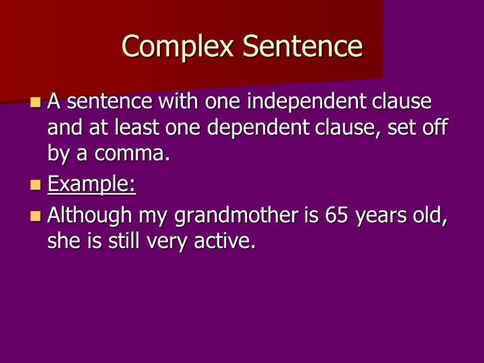 Simple, Compound, and Complex Sentences. Simple Sentence A ...