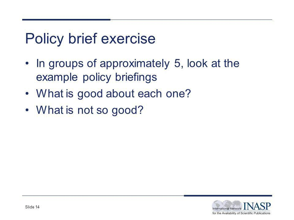 Slide 1 Writing a Policy Briefing. Slide 2 Overview of session ...