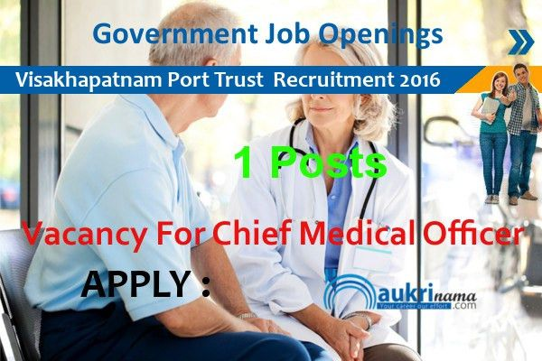 Chief Medical Officer Recruitment 2016 in Visakhapatnam Port Trust ...
