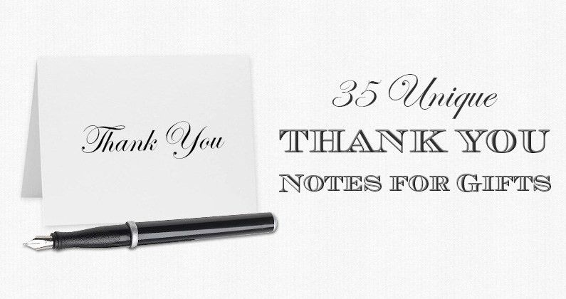 35 Unique Thank You Notes for Gifts Samples - The Gift Exchange Blog